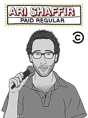 Ari Shaffir: Paid Regular (2015)