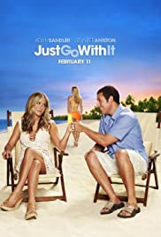 Just Go with It (2011) Poster - Movie Forum, Cast, Reviews