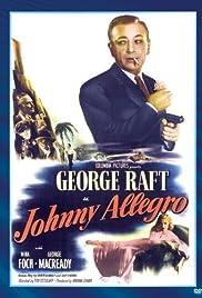 Johnny Allegro(1949) Poster - Movie Forum, Cast, Reviews