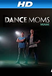 Dance Moms: Miami Poster - TV Show Forum, Cast, Reviews