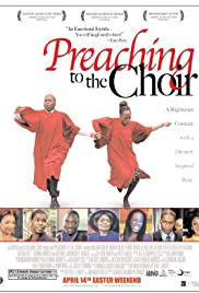 Preaching to the Choir (2005) Poster - Movie Forum, Cast, Reviews