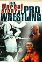 Image of The Unreal Story of Professional Wrestling