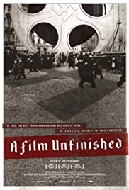 A Film Unfinished (2010) Poster - Movie Forum, Cast, Reviews