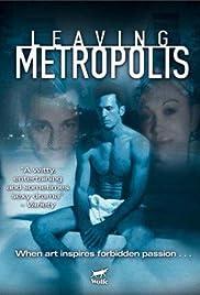 Leaving Metropolis(2002) Poster - Movie Forum, Cast, Reviews