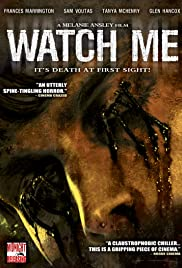 Watch Me (2006) Poster - Movie Forum, Cast, Reviews