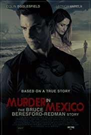Murder in Mexico: The Bruce Beresford-Redman Story Poster