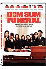 Dim Sum Funeral (2008) Poster - Movie Forum, Cast, Reviews