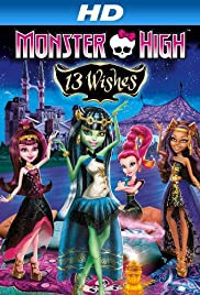 Monster High: 13 Wishes (2013) Poster - Movie Forum, Cast, Reviews