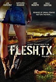 Flesh, TX(2009) Poster - Movie Forum, Cast, Reviews