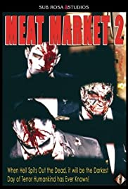 Meat Market 2 (2001) Poster - Movie Forum, Cast, Reviews