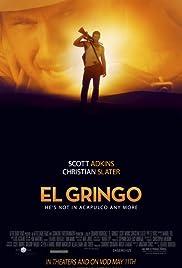 El Gringo(2012) Poster - Movie Forum, Cast, Reviews