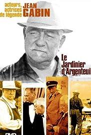 Le jardinier d'Argenteuil(1966) Poster - Movie Forum, Cast, Reviews