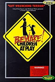 Beware: Children at Play (1989) Poster - Movie Forum, Cast, Reviews