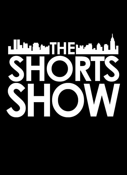 The Shorts Show (2010)