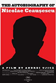 The Autobiography of Nicolae Ceausescu (2010) Poster - Movie Forum, Cast, Reviews