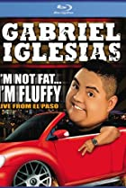 Image of Gabriel Iglesias: I'm Not Fat... I'm Fluffy