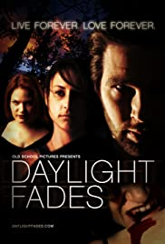 Daylight Fades (2010) Poster - Movie Forum, Cast, Reviews