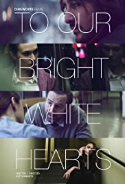 To Our Bright White Hearts Poster