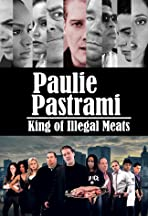 Paulie Pastrami: King of Illegal Meats