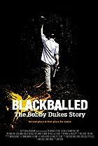Image of Blackballed: The Bobby Dukes Story