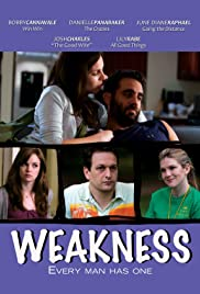 Weakness (2010) Poster - Movie Forum, Cast, Reviews