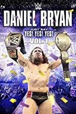 Daniel Bryan Just Say Yes Yes Yes(2015)