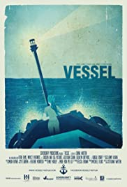 Vessel (2014) Poster - Movie Forum, Cast, Reviews