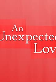 An Unexpected Love (2003) Poster - Movie Forum, Cast, Reviews