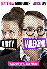 Dirty Weekend (2015) Poster - Movie Forum, Cast, Reviews