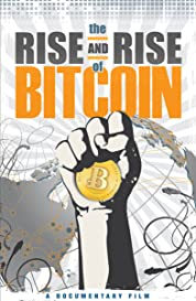 The Rise and Rise of Bitcoin poster