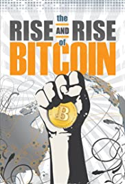 The Rise and Rise of Bitcoin (2014) Poster - Movie Forum, Cast, Reviews