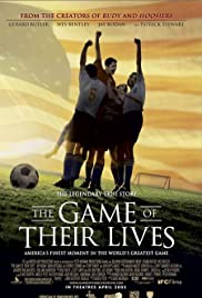 The Game of Their Lives (2005) Poster - Movie Forum, Cast, Reviews