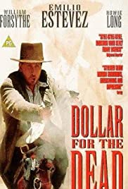 Dollar for the Dead (1998) Poster - Movie Forum, Cast, Reviews