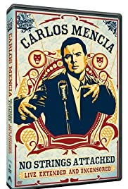 Carlos Mencia: No Strings Attached Poster