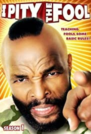 I Pity the Fool Poster - TV Show Forum, Cast, Reviews