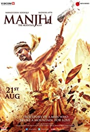 Manjhi: The Mountain Man (2015) Poster - Movie Forum, Cast, Reviews