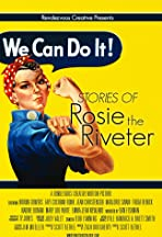 We Can Do It: Stories of Rosie the Riveter
