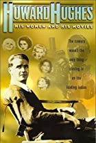 Image of Howard Hughes: His Women and His Movies