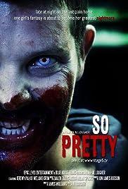 So Pretty(2012) Poster - Movie Forum, Cast, Reviews