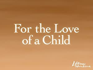 For the Love of a Child (2006) online sa prevodom