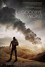 Goodbye World (2013) Poster - Movie Forum, Cast, Reviews