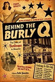 Behind the Burly Q (2010) Poster - Movie Forum, Cast, Reviews