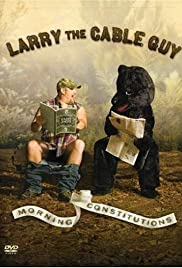 Larry the Cable Guy: Morning Constitutions(2007) Poster - Movie Forum, Cast, Reviews