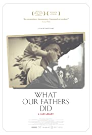 What Our Fathers Did: A Nazi Legacy(2015) Poster - Movie Forum, Cast, Reviews