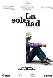 La soledad(2007) Poster - Movie Forum, Cast, Reviews