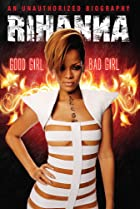 Image of Rihanna: Good Girl, Bad Girl