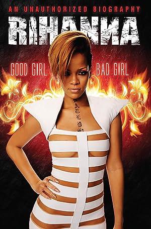 Rihanna: Good Girl, Bad Girl (2012)