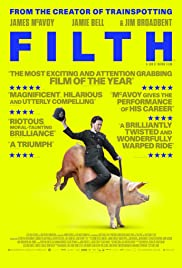 Filth (2013) Poster - Movie Forum, Cast, Reviews