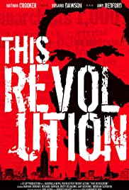 This Revolution (2005) Poster - Movie Forum, Cast, Reviews
