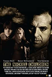The Nickel Children (2005) Poster - Movie Forum, Cast, Reviews